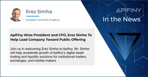 Erez Simha - Apifiny President and CFO